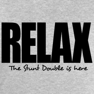 relax the stunt double is here - Men's Sweatshirt by Stanley & Stella