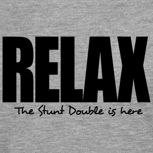relax the stunt double is here - Men's Premium Longsleeve Shirt