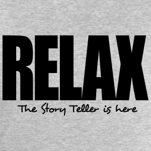 relax the story teller is here - Men's Sweatshirt by Stanley & Stella