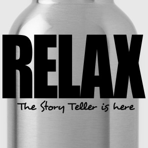 relax the story teller is here - Water Bottle