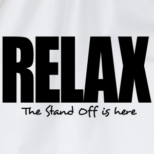 relax the stand off is here - Drawstring Bag