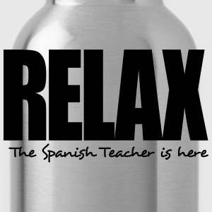 relax the spanish teacher is here - Water Bottle