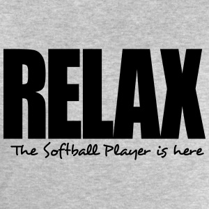 relax the softball player is here - Men's Sweatshirt by Stanley & Stella