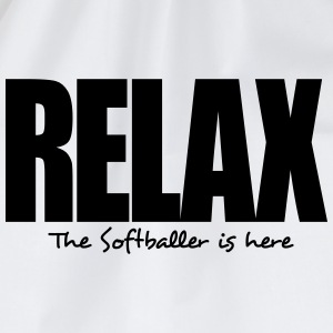 relax the softballer is here - Drawstring Bag