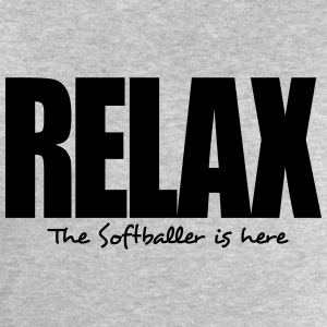 relax the softballer is here - Men's Sweatshirt by Stanley & Stella