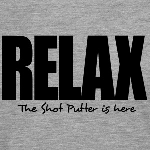 relax the shot putter is here - Men's Premium Longsleeve Shirt