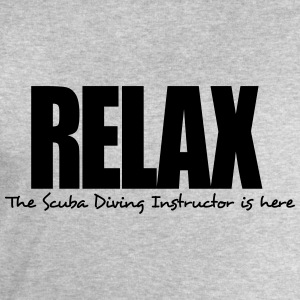 relax the scuba diving instructor is her - Men's Sweatshirt by Stanley & Stella
