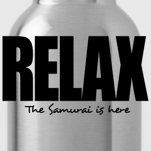 relax the samurai is here - Water Bottle
