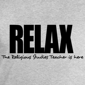 relax the religious studies teacher is h - Men's Sweatshirt by Stanley & Stella