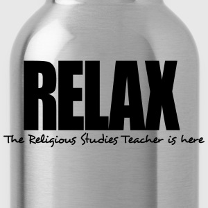 relax the religious studies teacher is h - Water Bottle