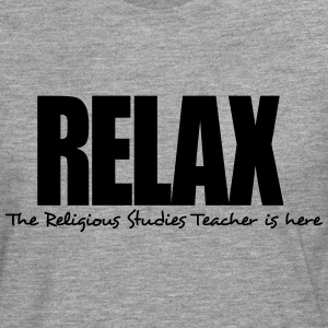 relax the religious studies teacher is h - Men's Premium Longsleeve Shirt