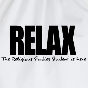 relax the religious studies student is h - Drawstring Bag