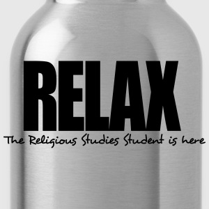 relax the religious studies student is h - Water Bottle