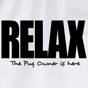 relax the pug owner is here - Drawstring Bag