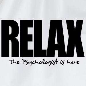 relax the psychologist is here - Drawstring Bag