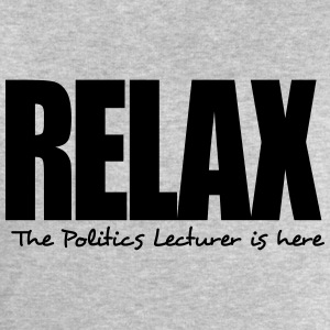relax the politics lecturer is here - Men's Sweatshirt by Stanley & Stella