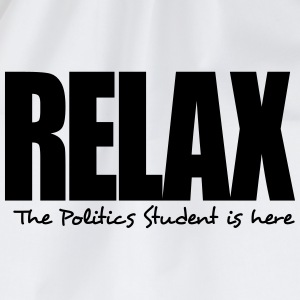 relax the politics student is here - Drawstring Bag