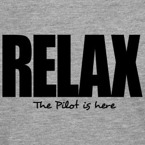 relax the pilot is here - Men's Premium Longsleeve Shirt