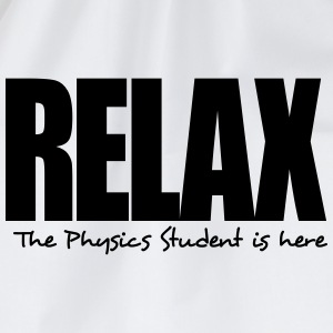 relax the physics student is here - Drawstring Bag