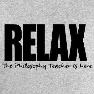 relax the philosophy teacher is here - Men's Sweatshirt by Stanley & Stella