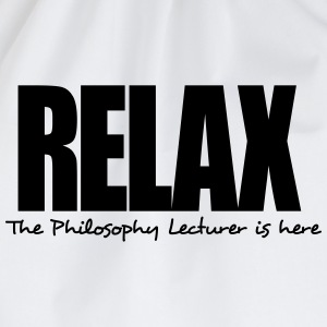 relax the philosophy lecturer is here - Drawstring Bag