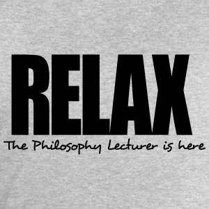 relax the philosophy lecturer is here - Men's Sweatshirt by Stanley & Stella