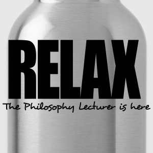 relax the philosophy lecturer is here - Water Bottle