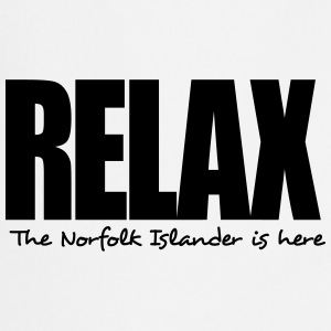 relax the norfolk islander is here - Cooking Apron