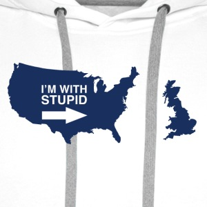 Trump Brexit - I'm with Stupid - Men's Premium Hoodie