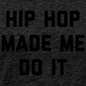 Hip Hop Do It Music Quote Ropa deportiva - Camiseta premium hombre