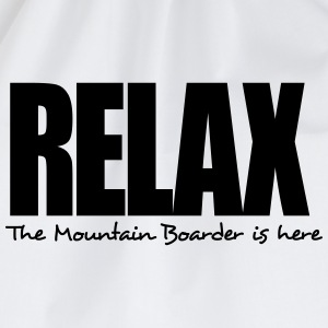 relax the mountain boarder is here - Drawstring Bag