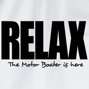 relax the motor boater is here - Drawstring Bag