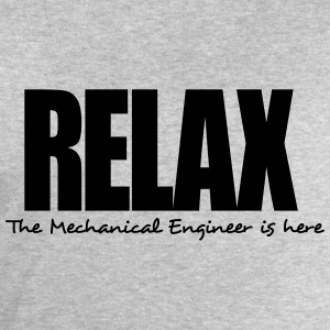 relax the mechanical engineer is here - Men's Sweatshirt by Stanley & Stella