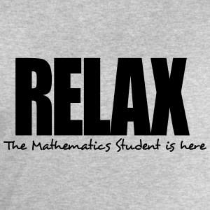 relax the mathematics student is here - Men's Sweatshirt by Stanley & Stella