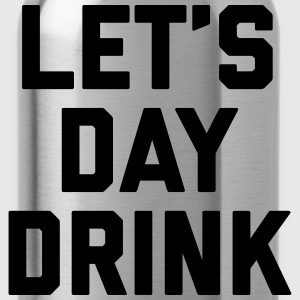 Let's Day Drink Funny Quote  T-shirts - Vattenflaska