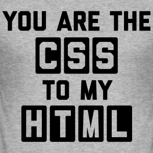 CSS To My HTML Funny Quote Hoodies & Sweatshirts - Men's Slim Fit T-Shirt