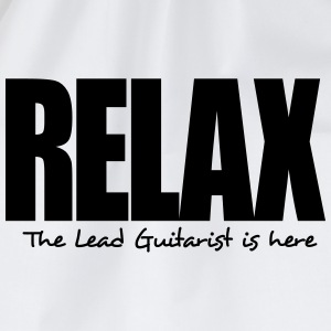 relax the lead guitarist is here - Drawstring Bag