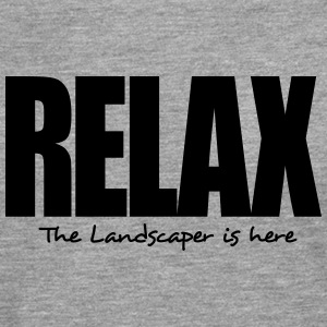 relax the landscaper is here - Men's Premium Longsleeve Shirt
