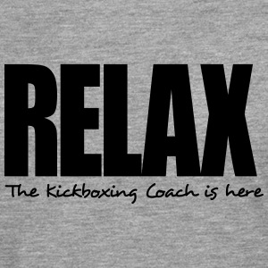 relax the kickboxing coach is here - Men's Premium Longsleeve Shirt