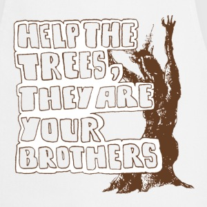 Help the trees they are your brothers - Kochschürze