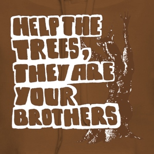 Help the trees they are your brothers - Frauen Premium Hoodie