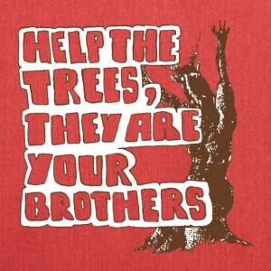 Help the trees they are your brothers - Schultertasche aus Recycling-Material
