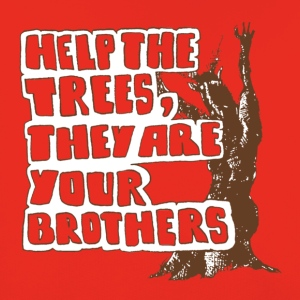 Help the trees they are your brothers - Kinder Premium Hoodie