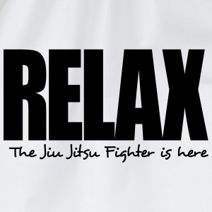 relax the jiu jitsu fighter is here - Drawstring Bag
