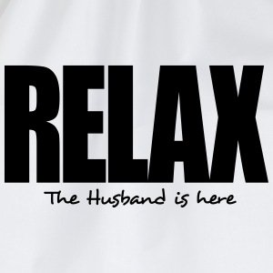 relax the husband is here - Drawstring Bag