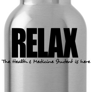 relax the health  medicine student is he - Water Bottle