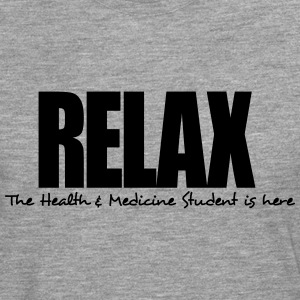 relax the health  medicine student is he - Men's Premium Longsleeve Shirt