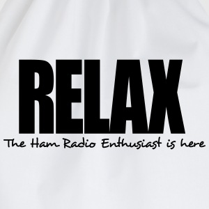 relax the ham radio enthusiast is here - Drawstring Bag
