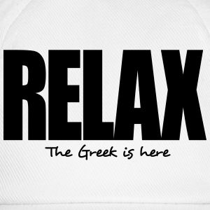 relax the greek is here - Baseball Cap