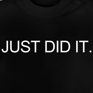 Just Did It! T-Shirts - Baby T-Shirt